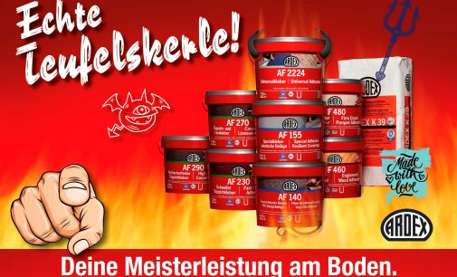 """Echte Teufelskerle"": Ardex startet große Boden-Offensive"