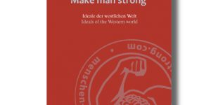 Menschen stark machen – Make man strong – Ideale der westlichen Welt – Ideals of the western world