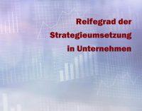 Strategieumsetzung-Studie: Wie reif ist die Strategieumsetzung in Unternehmen?