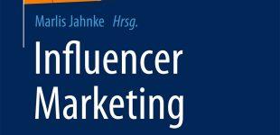 """""""Influencer Marketing"""" – erstes Grundlagenwerk als Buch"""