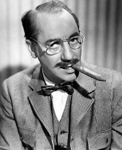 """Groucho Marx: """"Ich habe eiserne Prinzipien. Wenn sie Ihnen nicht gefallen, ich habe noch andere!"""""""