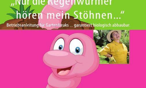 """Neues Gartenbuch:  """"Nur die Regenwürmer hören mein Stöhnen …"""""""