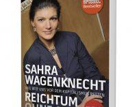 """Sahra Wagenknecht """"Reichtum ohne Gier"""" – Jetzt in aktualisierter Neuausgabe!"""