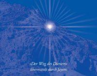 Erleuchtung – die letzte Stufe: Das Licht Christi leben – DER WEG DES DIENERS übermittelt durch Jayem