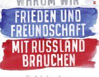 """Adelheid Bahr (Hg.): """"Warum wir Frieden und Freundschaft mit Russland brauchen"""""""