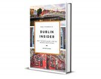 Wie Dublin zur Reisehaupstadt 2020 wird! Dublin Insider lädt Sie ein die Hauptstadt Irlands kennenzulernen