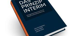 Neuerscheinung: Das Prinzip INTERIM – Managementressourcen für die flexible Unternehmensführung