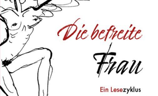 """Buchvorstellung: """"Die befreite Frau – Ein Lesezyklus"""""""