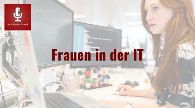 Neu im IT-KARRIERE PODCAST: Frauen in der IT