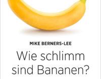 """Buchtipp zum Earth Day 2021: """"Wie schlimm sind Bananen?"""""""