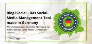 Blog2Social – Das Social-Media-Management Tool made in Germany.