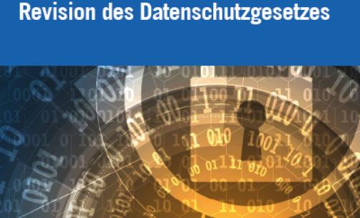 Revision des Schweizer Datenschutzgesetzes