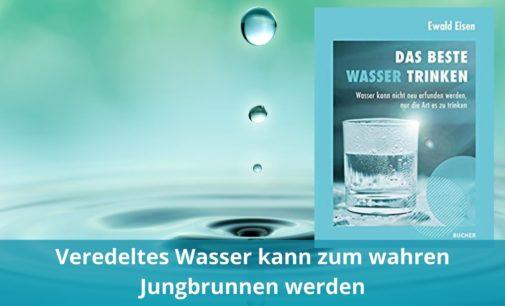 Veredeltes Wasser kann zum wahren Jungbrunnen werden