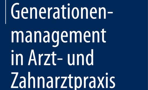 Generationenmanagement in der Arzt- und Zahnarztpraxis