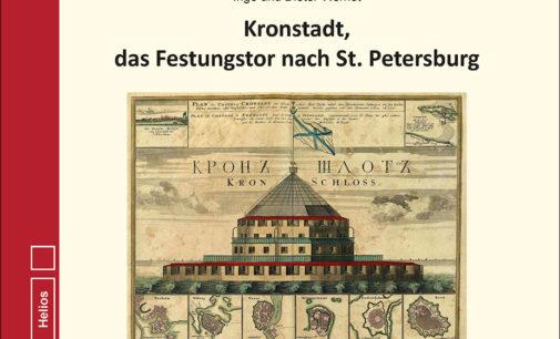 Kronstadt, das Festungstor nach St. Petersburg von I. und D. Wernet – Neue Doku aus dem Helios-Verlag