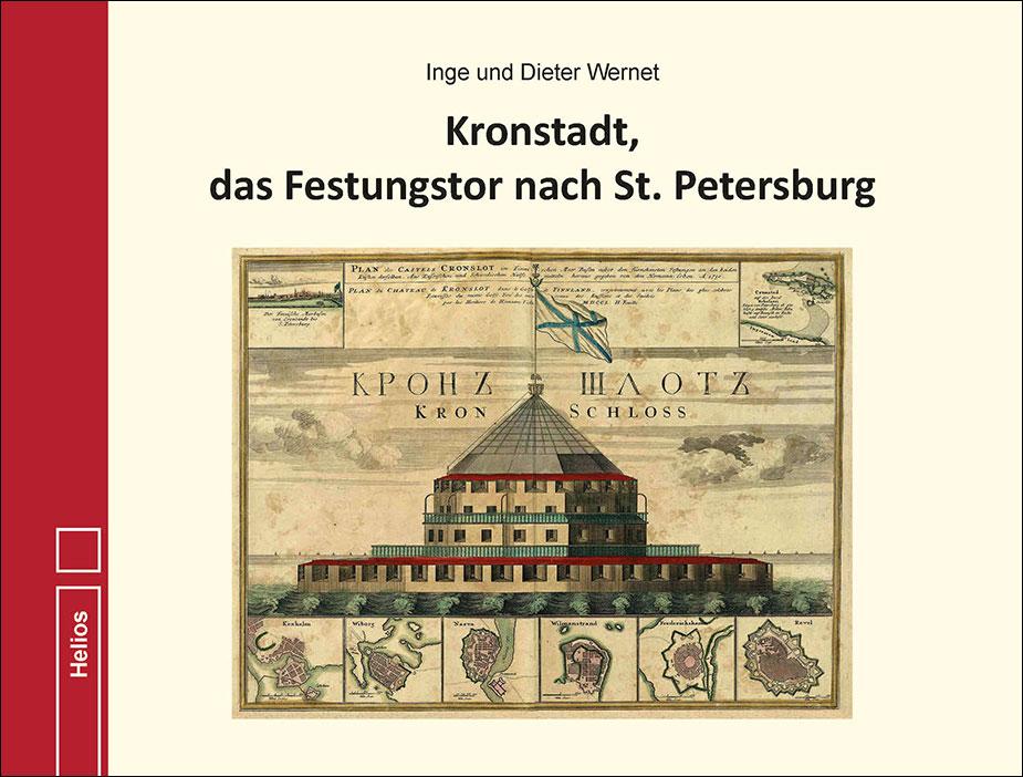 Kronstadt, das Festungstor nach St. Petersburg - Autoren Wernet - Helios-Verlag