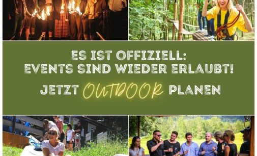 Es ist offiziell! Events sind wieder erlaubt – Jetzt Outdoor planen: Workshop, Teambuilding oder ein unvergessliches Sommerfest