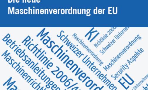 Die neue Maschinenverordnung der EU und ihre Auswirkungen auf Schweizer Unternehmen