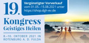 19. DGH-Kongress Geistiges Heilen vom 08. – 10.10. 2021