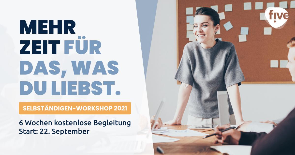 Selbständigen-Workshop 2021: Endlich mehr qualifizierte Leads, weniger Arbeit
